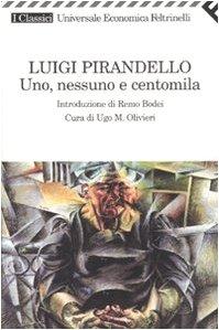 Uno, nessuno e centomila: Pirandello, Luigi