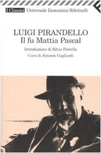 Il fu Mattia Pascal (Universale economica. I classici) - Pirandello, Luigi