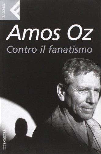 Contro Il Fanatismo: Amos Oz