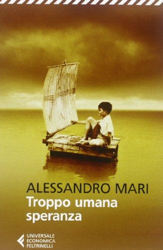 Troppo umana speranza: Alessandro Mari