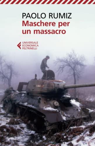 9788807880445: Maschere per un massacro. Quello che non abbiamo voluto sapere della guerra in Jugoslavia (Universale economica)