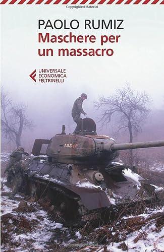 9788807880445: Maschere per un massacro. Quello che non abbiamo voluto sapere della guerra in Jugoslavia
