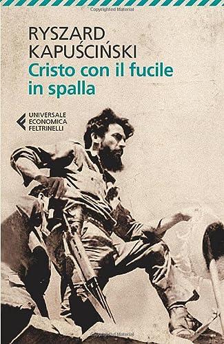 Cristo con il fucile in spalla (Paperback): Ryszard Kapuscinski