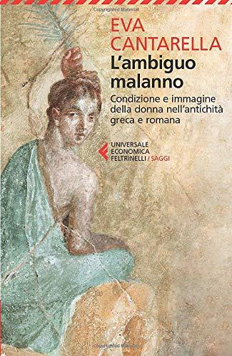 9788807883200: L'ambiguo malanno. La donna nell'antichità greca e romana