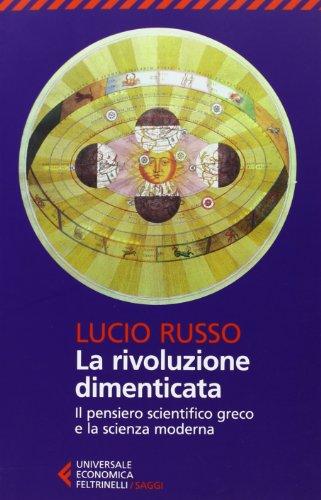 9788807883231: La rivoluzione dimenticata. Il pensiero scientifico greco e la scienza moderna