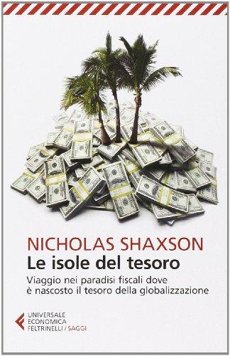 9788807883590: Le isole del tesoro. Viaggio nei paradisi fiscali dove è nascosto il tesoro della globalizzazione