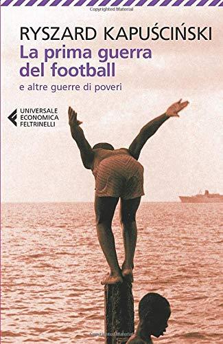 9788807884948: La prima guerra del football e altre guerre di poveri