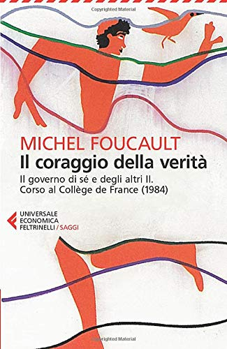 9788807887475: Il coraggio della verità. Il governo di sé e degli altri II. Corso al Collège de France (1984)