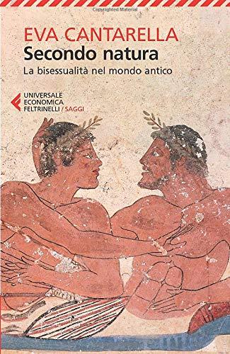 9788807888380: Secondo natura. La bisessualità nel mondo antico