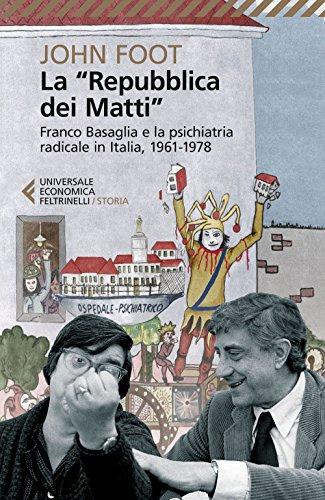 9788807889035: La «Repubblica dei matti». Franco Basaglia e la psichiatria radicale in Italia, 1961-1978