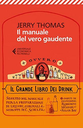 9788807890765: Il manuale del vero gaudente ovvero il grande libro dei drink