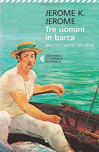 9788807900297: Tre uomini in barca (per non parlare del cane) (Universale economica. I classici)