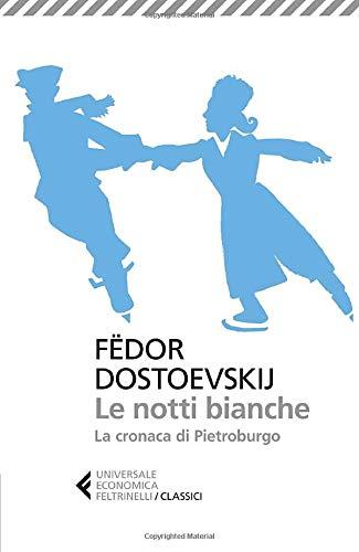Notti Bianche: Fyodor M Dostoevsky