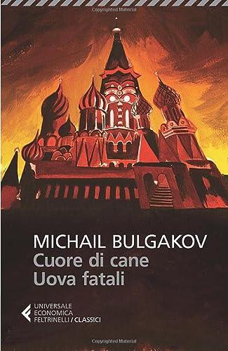 Cuore di cane-Uova fatali: Bulgakov, Michail