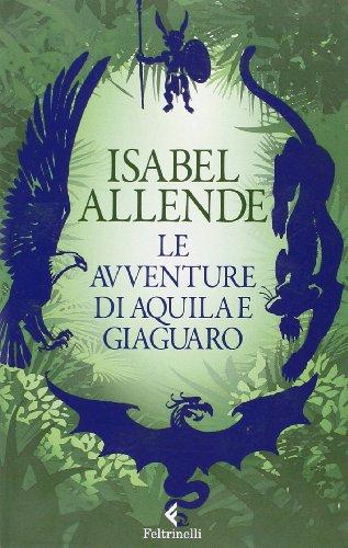 9788807921681: Le avventure di Aquila e Giaguaro