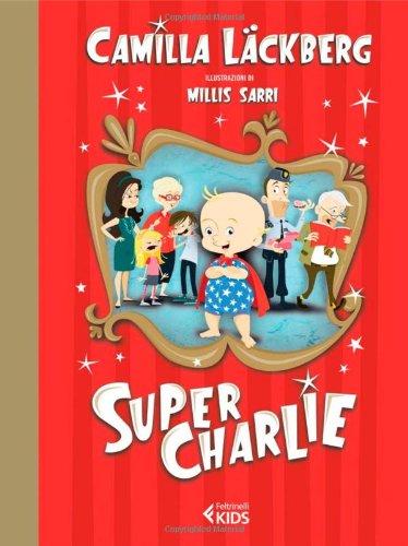 9788807921858: Super Charlie! (Feltrinelli Kids)