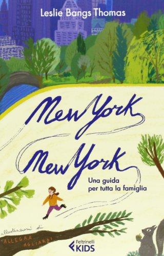 9788807922152: New York, New York. Una guida per tutta la famiglia