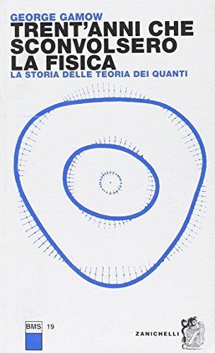 Trent'anni che sconvolsero la fisica. la storia della teoria dei quanti (9788808008244) by [???]