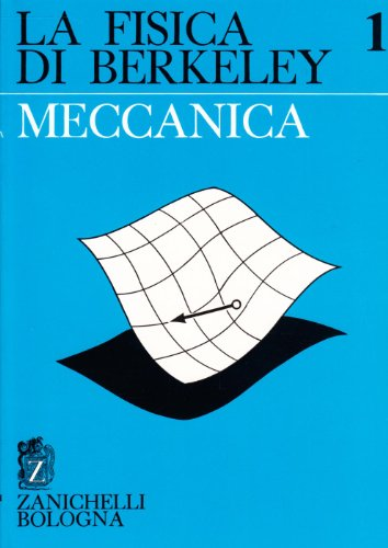 9788808012722: La fisica di Berkeley vol. 1 - Meccanica