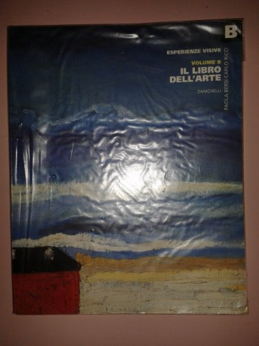 9788808015259: Esperienze visive B. Il libro dell'arte. Per le Scuole