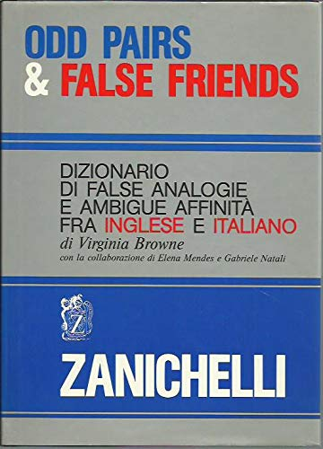 9788808029461: Odd Pairs and False Friends: Dizionario Di False Analogie E Ambique Affinita Fra Inglese E Italiano (English and Italian Edition)