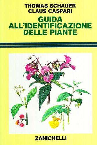 Guida all'identificazione delle piante - Schauer Thomas