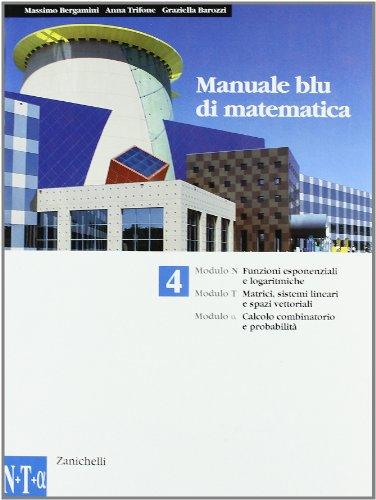 9788808039439: Manuale blu di matematica. Modulo: N-T-Alfa-U. Per le Scuole superiori. Per le Scuole superiori