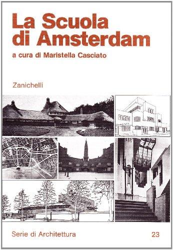 La Scuola di Amsterdam. Serie di Architettura / 23 - Casciato, Maristella