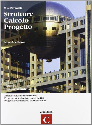 9788808043436: Strutture calcolo progetto. Vol C: Ingegneria anitsismica. Con espansione online. Per gli ist. tecnici per geometri