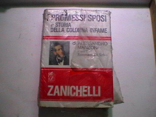 I promessi sposi, e Storia della colonna infame: Manzoni, Alessandro (Tommaso Di Salvo, ed.)