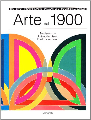 9788808044112: Arte dal 1900. Modernismo, antimodernismo, postmodernismo