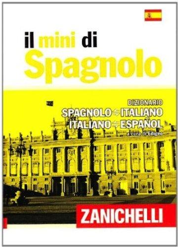 9788808044334: Il mini di spagnolo. Dizionario spagnolo-italiano, italiano-spagnolo (I Mini Zanichelli)