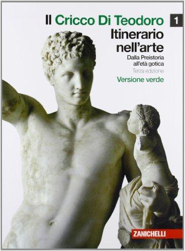9788808046031: Il cricco di Teodoro. Itinerario nell'arte. Ediz. verde. Con espansione online. Per le Scuole superiori: 1