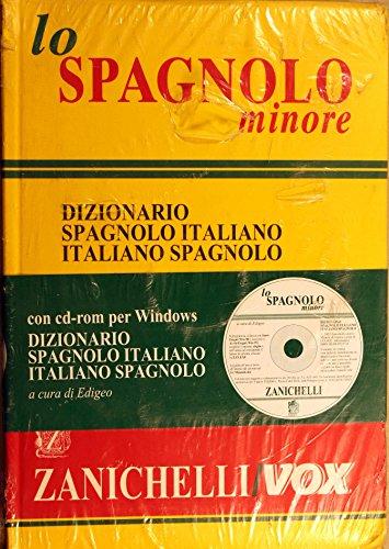 9788808052179: Lo spagnolo minore. Dizionario spagnolo-italiano, italiano-spagnolo. Con CD-ROM (Opere di consultazione. Lingua spagnola)