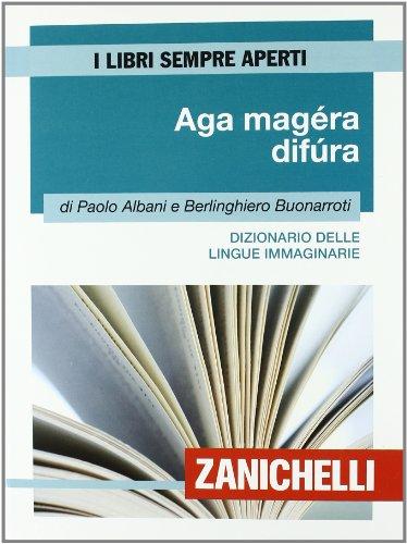9788808059116: Aga mag�ra dif�ra. Dizionario delle lingue immaginarie