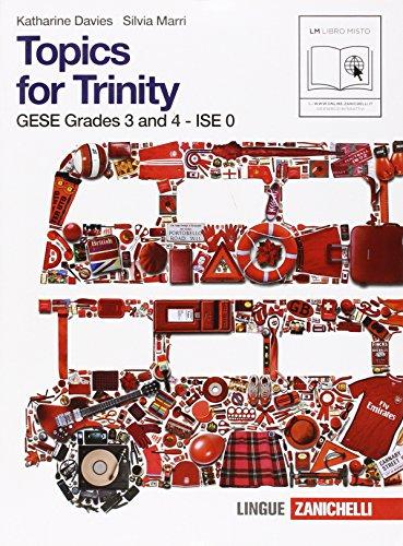 9788808062116: Topics for trinity. Per gli esami GESE, grades 3 and 4. ISE 0. Per la Scuola media. Con CD Audio. Con espansione online: 1