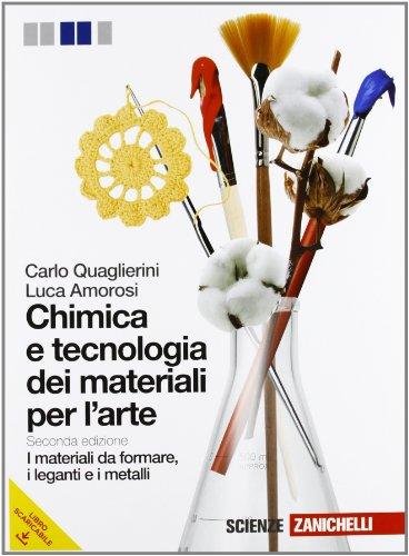 9788808063694: Chimica e tecnologia dei materiali per l'arte. Materiali da formare. Per gli Ist. D'arte. Con espansione online