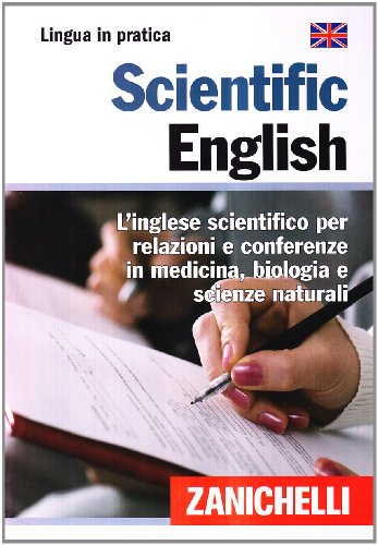 9788808066992: Scientific English. L'inglese scientifico per relazioni e conferenze in medicina, biologia e scienze naturali