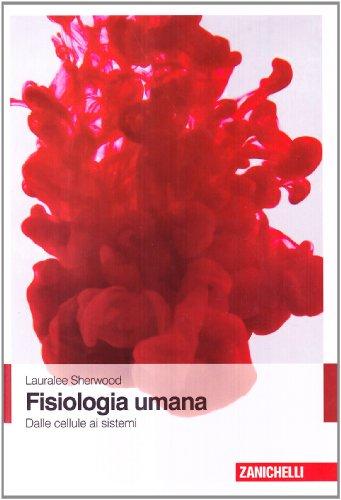 9788808067272: Fisiologia umana. Dalle cellule ai sistemi