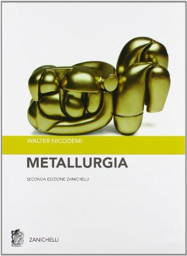 9788808067876: Metallurgia. Principi generali