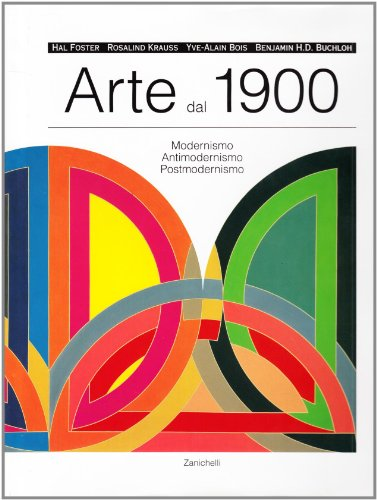 9788808070098: Arte dal 1900. Modernismo, antimodernismo, postmodernismo