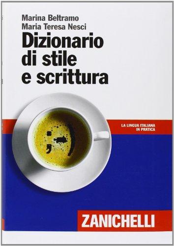 9788808074775: Dizionario di stile e scrittura (La lingua italiana in pratica)
