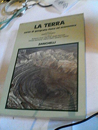 La terra. Corso di geografia fisica ed: La terra. Corso