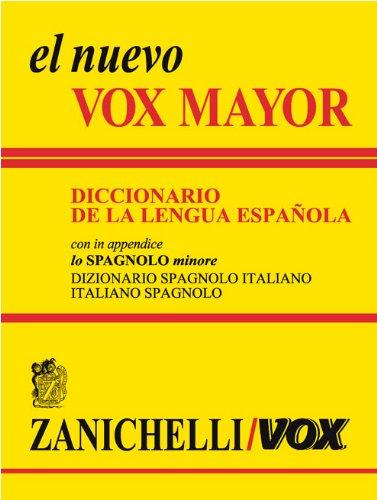 9788808077318: El nuevo Vox Mayor. Diccionario de la lengua Española. In appendice lo «Spagnolo minore» dizionario spagnolo-italiano, italiano-spagnolo (Opere di consultazione. Lingua spagnola) (Spanish Edition)