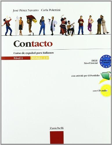 9788808078636: Contacto. Curso de español para italianos. Moduli A-D. Per le Scuole superiori. Con CD Audio: 1