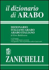 9788808078759: Il dizionario di arabo. Dizionario italiano-arabo, arabo-italiano