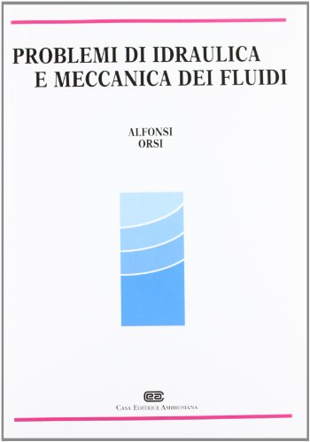 9788808080080: Problemi di idraulica e meccanica dei fluidi
