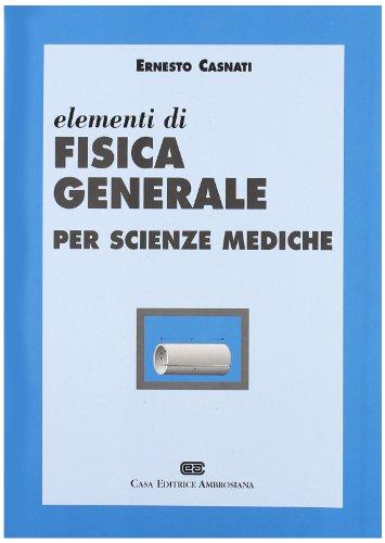 9788808084798: Elementi di fisica generale per le scienze mediche