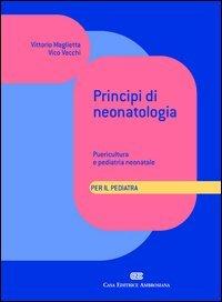 9788808085351: Principi di neonatologia per il pediatra. Puericultura e pediatria neonatale