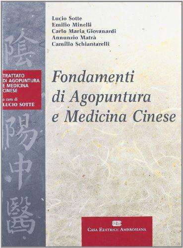 9788808087874: Fondamenti di agopuntura e medicina cinese. Trattato di agopuntura e medicina cinese